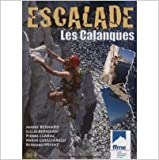 Escalade : les calanques de Bernard ,Clarac ,Guigliarelli ( 2010 )