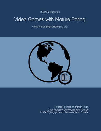 The 2022 Report on Video Games with Mature Rating: World Market Segmentation by City