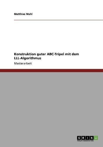 Konstruktion guter ABC-Tripel mit dem LLL-Algorithmus (German Edition)