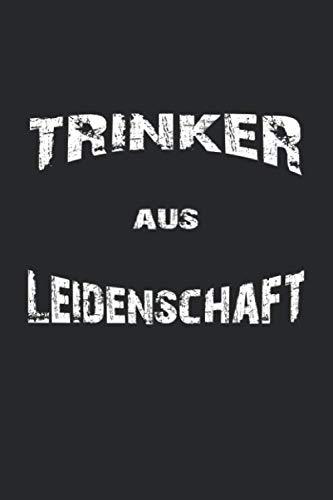 Trinker aus Leidenschaft: Notizbuch für Bier Liebhaber| Liniert | A5 | 120 Seiten