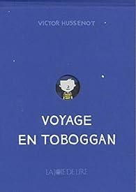 Voyage en toboggan par Victor Hussenot