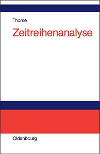 Zeitreihenanalyse: Eine Einführung für Sozialwissenschaftler und Historiker
