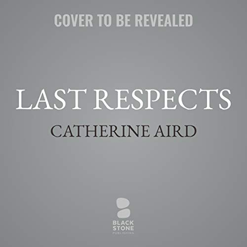 Last Respects                   By:                                                                                                                                 Catherine Aird                               Narrated by:                                                                                                                                 Derek Perkins                      Length: 5 hrs and 30 mins     Not rated yet     Overall 0.0