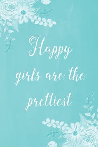 Inspirational Chalkboard Pastel Journal - Happy Girls Are The Prettiest (Aqua): 100 Page 6' x 9' Ruled Notebook: Inspirational Journal, Blank Notebook, Blank Journal, Lined...