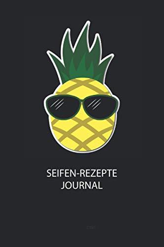 Seifen-Rezepte Journal: Du bist experimentierfreudig und liebst es neue Kreationen zu testen? Dann trage diese ins Buch und halte deine Zutaten ungedingt fest!