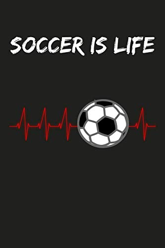 Soccer Is Life: Soccer/Football Notebook Lined (6