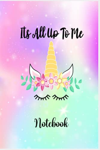 ITS ALL UP TO ME: NOTEBOOK
