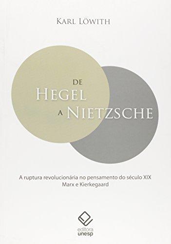 De Hegel a Nietzsche: A ruptura revolucionária no pensamento do século XIX - Marx e Kierkegaard