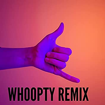 Whoopty Remix
