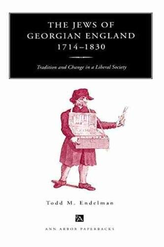 The Jews of Georgian England, 1714-1830: Tradition and Change in a...