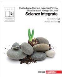 Scienze integrate. Vol. A-B: IL pianeta Terra-Il mondo dei viventi. Per le Scuole superiori. Con espansione online
