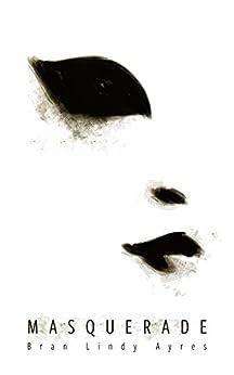 Masquerade by [Bran Lindy Ayres]