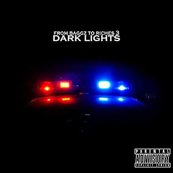 From Baggz to Riches 3: Dark Lights