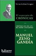 El concepto de crónicas en Crónicas de un mundo enfermo de Manuel Zeno Gandía (Spanish Edition)