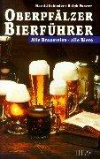 Oberpfälzer Bierführer: Alle Brauereien - alle Biere