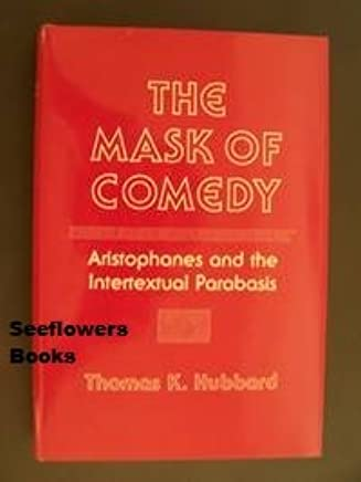The Mask of Comedy: Aristophanes and the Intertextual Parabasis