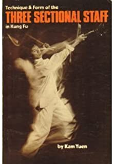Technique and Form of the Three Sectional Staff in Kung Fu (Literary links to the Orient)