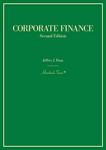Compare Textbook Prices for Corporate Finance Hornbooks 2 Edition ISBN 9781684675814 by Haas, Jeffrey