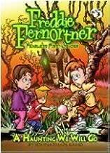 A Haunting We Will Go (Freddie Fernortner Fearless First Grader)