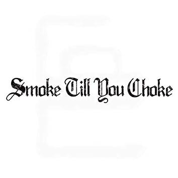 Smoke Till You Choke