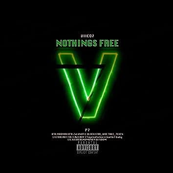 Nothings Free
