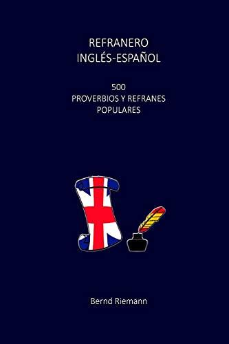 Refranero Inglés-Español: 500 Proverbios y Refranes Populares
