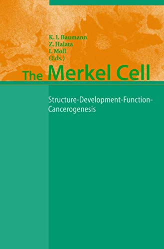 The Merkel Cell: Structure-Development-Function-Cancerogenesis