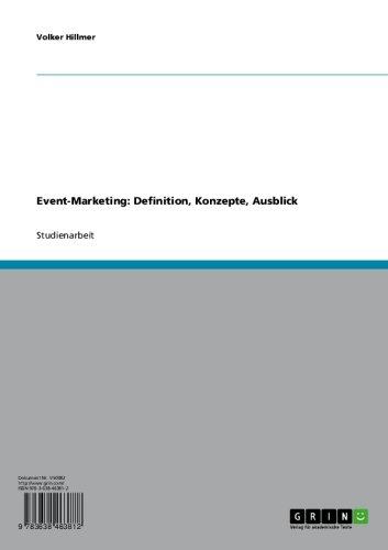 Event-Marketing: Definition, Konzepte, Ausblick (German Edition)