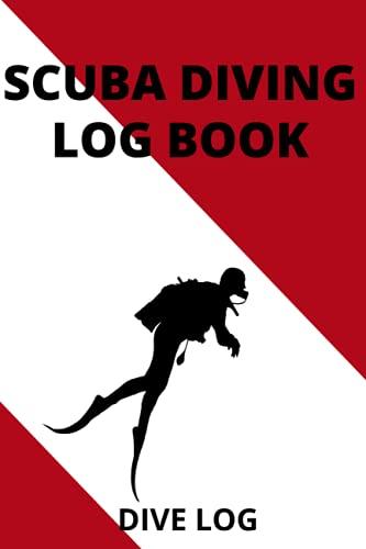 SCUBA DIVING LOG BOOK: DIVE LOG