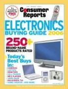 Consumer Reports Electronics Buying Guide 2006: Today's Best Buys in...Desktop & Laptop Computers, Digital Cameras & Camcorders, Big-Screen TVs & Video Gear, Cell Phones & More (Comsumer Reports)
