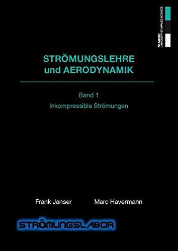 Strömungslehre und Aerodynamik: Band I Inkompressible Strömungen