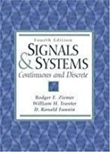 Signals and Systems: Continuous and Discrete by Rodger E. Ziemer (1993-01-03)