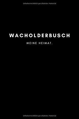 Wacholderbusch: Notizbuch, Notizblock, Notebook | Punktraster, Punktiert, Dotted | 120 Seiten, DIN A5 (6x9 Zoll) | Notizen, Termine, Ideen, Skizzen, ... | Deine Stadt, Dorf, Region, Liebe und Heimat