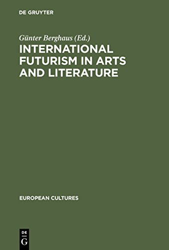 International Futurism in Arts and Literature (European Cultures Book 13) (English Edition)