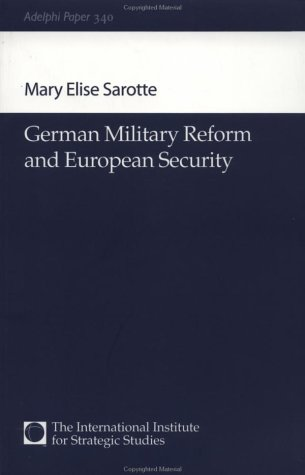 German Military Reform and European Security (Adelphi series)