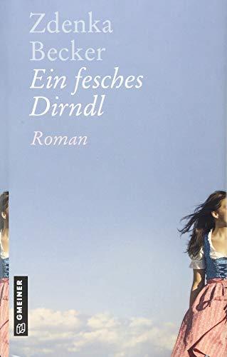 Ein fesches Dirndl: Roman (Romane im GMEINER-Verlag)