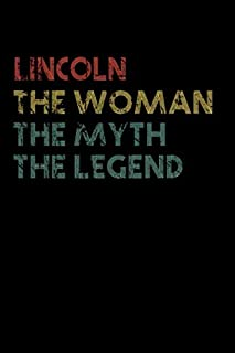 Lincoln The Woman The Myth The Legend Notebook: Personalized Name Birthday Gift a Beautiful - 110 Pages, 6 x 9 inches... P...