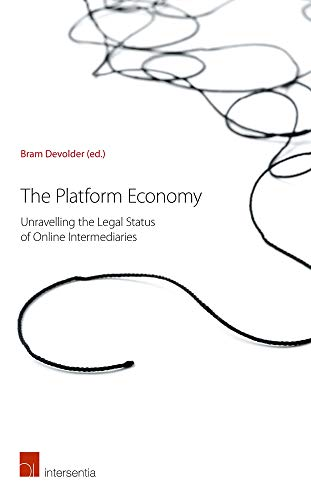 The Platform Economy: Unravelling the Legal Status of Online Intermediaries