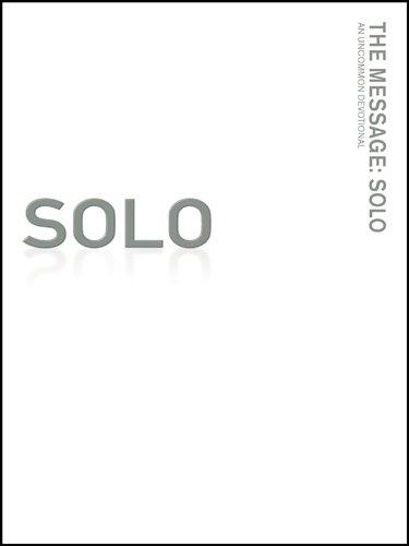 The Message: Solo: An Uncommon Devotional