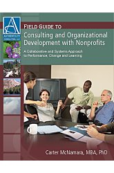 Compare Textbook Prices for Field Guide to Consulting and Organizational Development With Nonprofits: A Collaborative and Systems Approach to Performance, Change and Learning  ISBN 9781933719009 by Carter McNamara