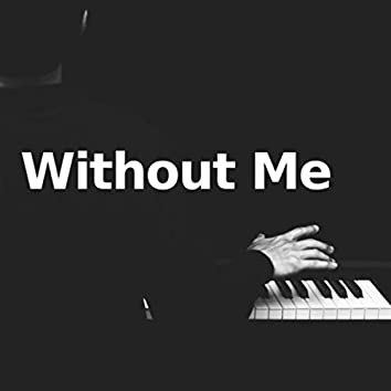 Without Me (Piano Version)