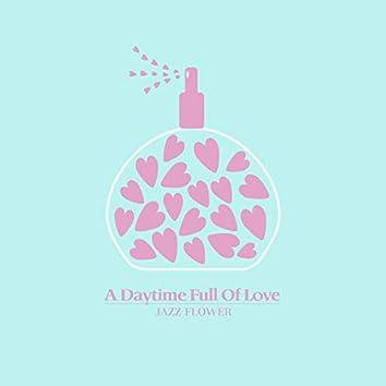 A Daytime Full Of Love