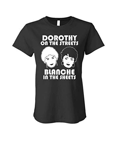Dorothy On Streets Blanche in The Sheets - Ladies Cotton T-Shirt, 4 COlors, S to 2XL