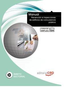 Manual Prevención e inspecciones de edificios de concurrencia pública. Formación para el empleo (Formacion Empleo Sectorial)