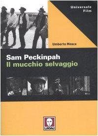 Sam Peckinpah. Il mucchio selvaggio