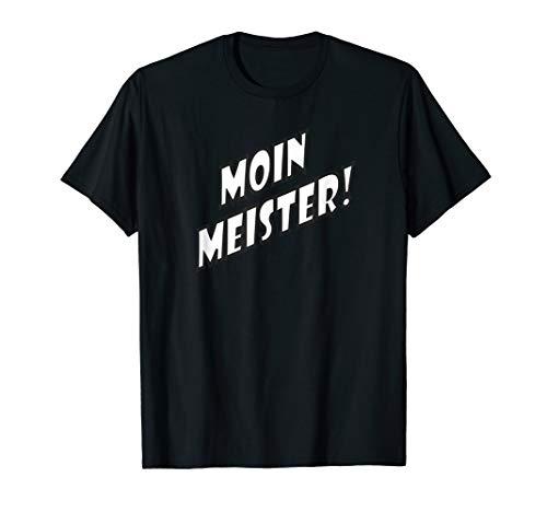 Moin Meister! T-Shirt