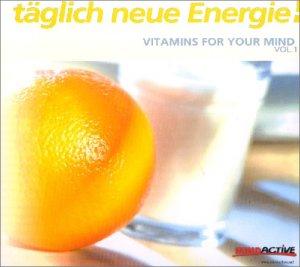 Vitamins for your mind Vol. 1-Täglich neue Energie
