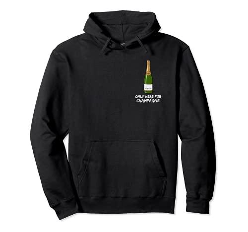 Abriendo champagne con el sable - Only here for Champagne Sudadera con Capucha