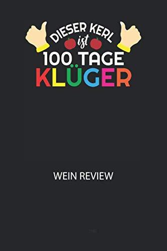 Dieser Kerl ist 100 Tage Klüger - Wein Review: Bewerte deine Lieblingsflasche und vergesse niemehr den Namen oder den Jahrgang!