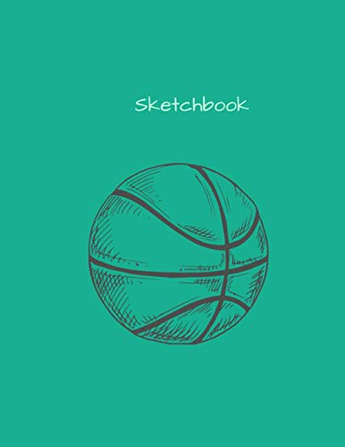 Sketchbook: Basketball Players Lovers Gift Ideas Drawing Pad Blank Sketch Book for Sketching